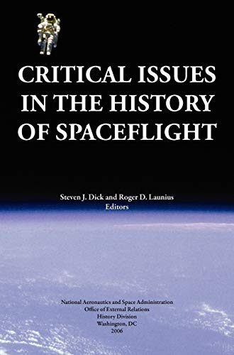 9781780396835: Critical Issues in the History of Spaceflight (NASA Publication SP-2006-4702)
