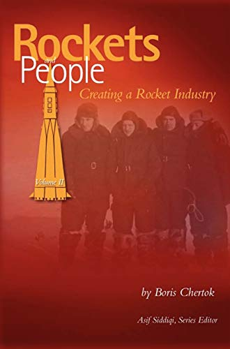 9781780396897: Rockets and People, Volume II: Creating a Rocket Industry (NASA History Series SP-2006-4110)