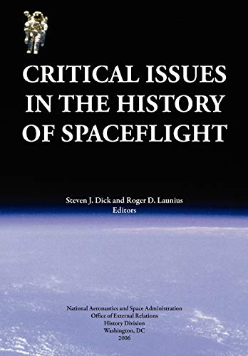 9781780396958: Critical Issues in the History of Spaceflight (NASA Publication SP-2006-4702)