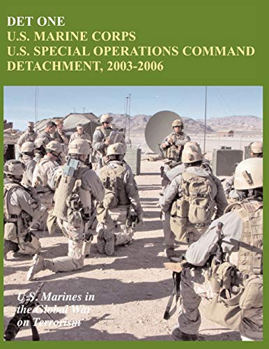 9781780397320: Det One: U.S. Marine Corps U.S. Special Operations Command Detachment, 2003-2006 (U.S. Marines in the Global War on Terrorism)