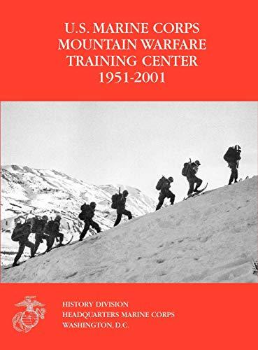 9781780397337: The U.S. Marine Corps Mountain Warfare Training Center 1951-2001