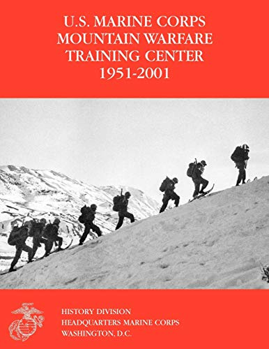 9781780397344: The U.S. Marine Corps Mountain Warfare Training Center 1951-2001