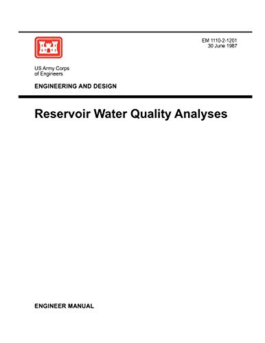 Engineering and Design: Reservoir Water Quality Analysis (Engineer Manual 1110-2-1201): US Army ...
