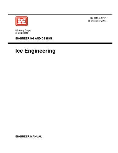 9781780397559: Engineering and Design: Ice Engineering (Engineer Manual 1110-2-1612)