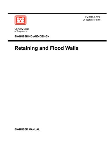 9781780397627: Engineering and Design: Retaining Flood Walls (Engineer Manual EM 1110-2-2502)