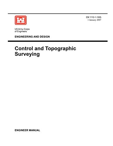 9781780397689: Engineering and Design: Control and Topographic Surveying (Engineer Manual EM 1110-1-1005)