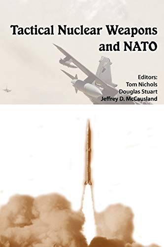 9781780397993: Tactical Nuclear Weapons and NATO