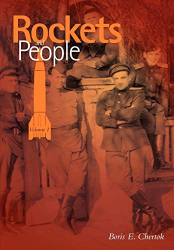 Rockets and People Volume I NASA History Series. NASA SP-2005-4110: Boris Chertok