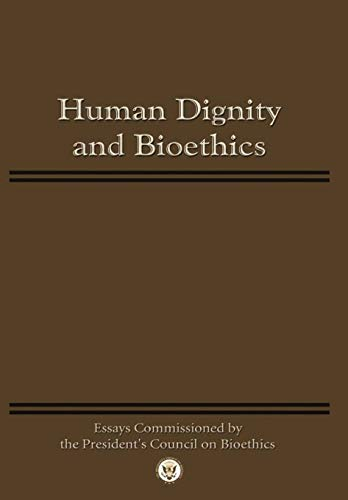 9781780398532: Human Dignity and Bioethics: Essays Commissioned by the President's Council On Bioethics