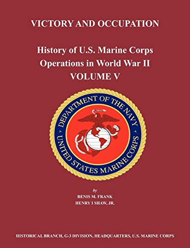 9781780398815: History of U.S. Marine Corps Operations in World War II. Volume V: Victory and Occupation