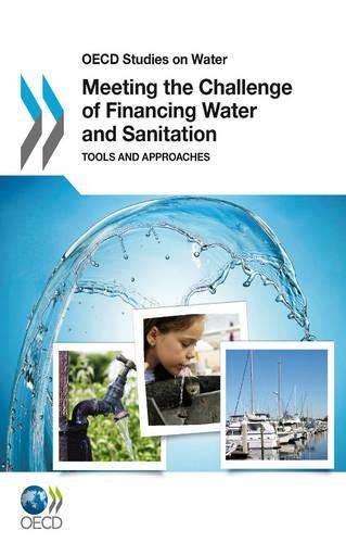9781780400327: Meeting the Challenge of Financing Water and Sanitation (OECD Studies on Water)
