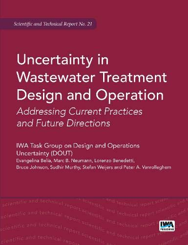 9781780401027: Uncertainty in Wastewater Treatment Design and Operation: Addressing Current Practices and Future Directions (Scientific & Technical Report) (Scientific and Technical Report Series)