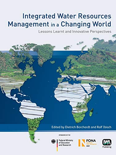 9781780405261: Integrated Water Resources Management in a Changing World: Lessons Learnt and Innovative Perspectives