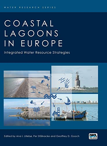 Coastal Lagoons in Europe: Integrated Water Resource Strategies: Lillebo, Ana; Gooch, Geoffrey D.