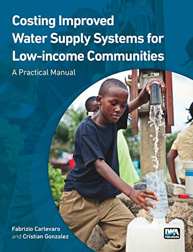 9781780407210: Costing Improved Water Supply Systems for Low-income Communities: A Practical Manual