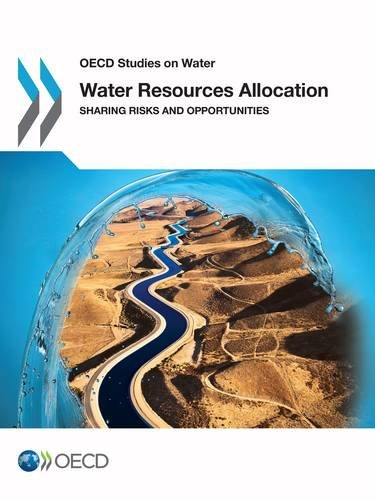 9781780407616: Water Resources Allocation: Sharing Risks and Opportunities (Oecd Studies on Water)