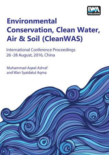 9781780408156: Environmental Conservation, Clean Water, Air & Soil (CleanWAS): International Conference Proceedings 26 -28 August, 2016, China