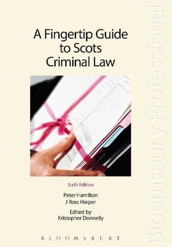 A Fingertip Guide to Scots Criminal Law: Sixth Edition: Peter Hamilton