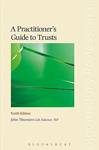 A Practitioner's Guide to Trusts: Tenth Edition: Thurston, John, Llb