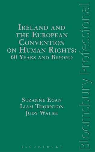 Ireland and the European Convention on Human Rights: 60 Years and Beyond: Suzanne Egan