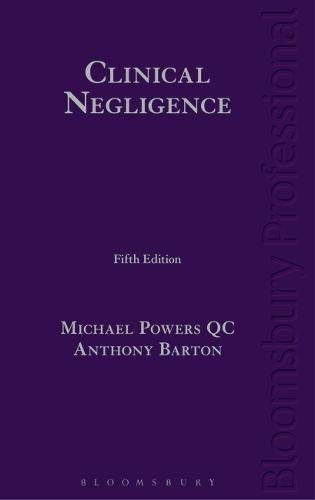 Clinical Negligence (5th Ed): Dr Michael Powers QC and Dr Anthony Barton