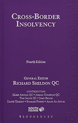 Cross-Border Insolvency (4th Revised edition): Richard Sheldon, Mark Arnold, Jeremy Goldring, John ...