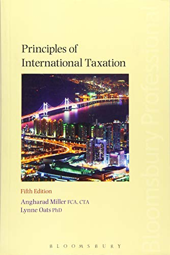 Principles of International Taxation: Fifth Edition: Miller, Angharad, Oats,