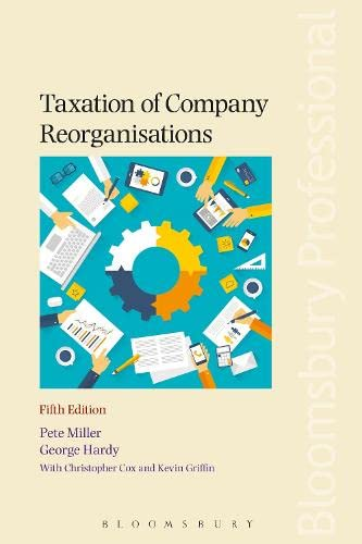 Taxation of Company Reorganisations: 5th edition: George Hardy