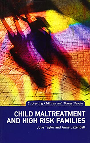 9781780460314: Child Maltreatment and High Risk Families (Protecting Children and Young People)
