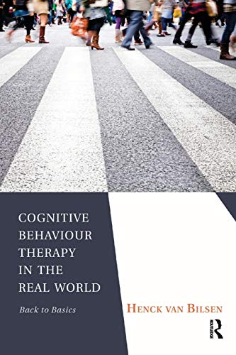 9781780490298: Cognitive Behaviour Therapy in the Real World: Back to Basics