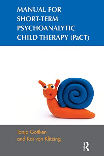 9781780490366: Manual for Short-term Psychoanalytic Child Therapy (PaCT)