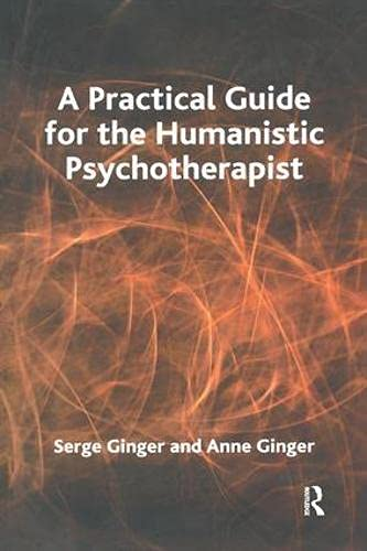 9781780490472: A Practical Guide for the Humanistic Psychotherapist