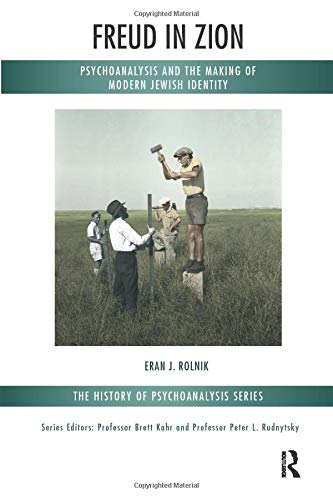 9781780490533: Freud in Zion: Psychoanalysis and the Making of Modern Jewish Identity (Karnac History of Psychoanalysis Series) (The History of Psychoanalysis Series)
