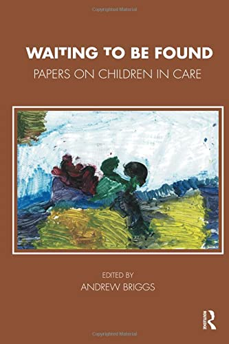 9781780490663: Waiting To Be Found: Papers on Children in Care (The Tavistock Clinic Series)