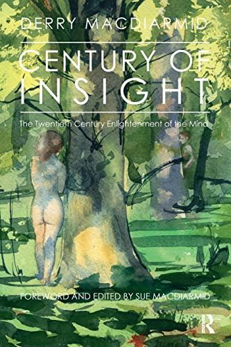 9781780490755: Century of Insight: The Twentieth Century Enlightenment of the Mind