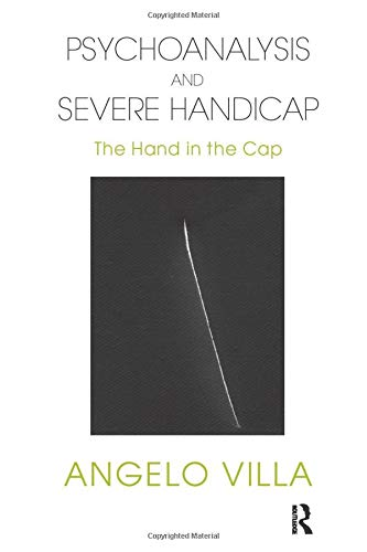 9781780491349: Psychoanalysis and Severe Handicap: The Hand in the Cap