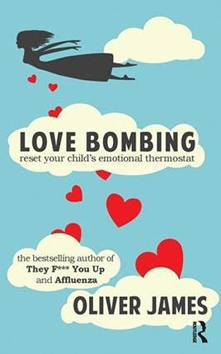 9781780491370: Love Bombing: Reset Your Child's Emotional Thermostat