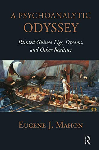 9781780491448: A Psychoanalytic Odyssey: Painted Guinea Pigs, Dreams and Other Realities