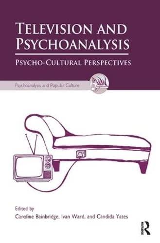 9781780491738: Television and Psychoanalysis: Psycho-Cultural Perspectives (Psychoanalysis and Popular Culture)