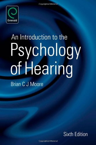 An Introduction to the Psychology of Hearing: Brian C. J.