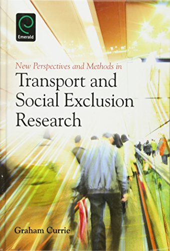 New Perspectives and Methods in Transport and Social Exclusion Research: Graham Currie