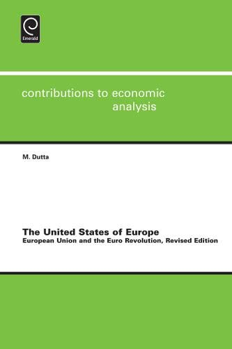 The United States of Europe: European Union and the Euro Revolution (Contributions to Economic ...