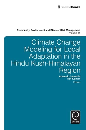 9781780524863: Climate Change Modeling for Local Adaptation in the Hindu Kush - Himalayan Region (Community, Environment and Disaster Risk Management)