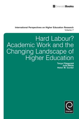 9781780525006: Hard Labour? Academic Work and the Changing Landscape of Higher Education (International Perspectives on Higher Education Research)