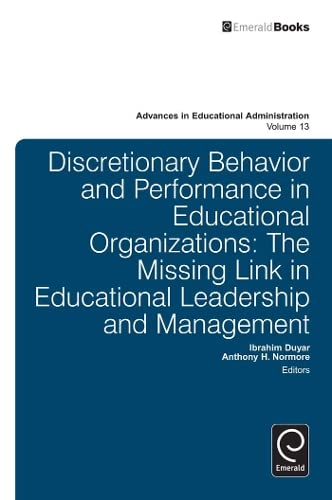 Discretionary Behavior and Performance in Educational Organizations: The Missing Link in ...