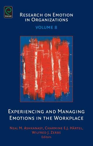 9781780526768: Experiencing and Managing Emotions in the Workplace (Research on Emotion in Organizations)