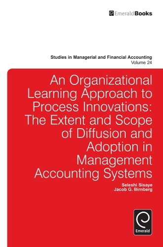 An Organizational Learning Approach to Process Innovations: The Extent and Scope of Diffusion and ...
