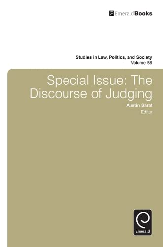 Special Issue: The Discourse of Judging (Studies in Law, Politics, and Society)