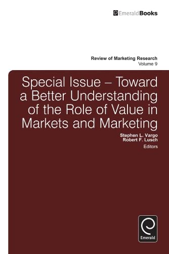 Toward a Better Understanding of the Role of Value in Markets and Marketing (Review of Marketing ...