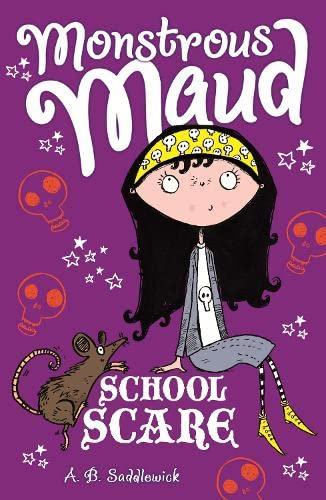 Monstrous Maud: School Scare: Saddlewick, A. B.